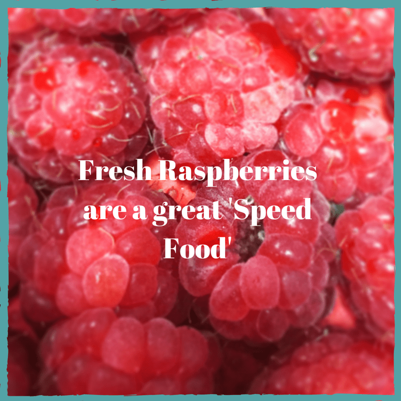 Fresh Raspberries are a great 'Speed